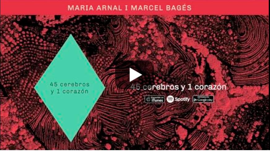 Maria Arnal i Marcel Bagés - 45 Cerebros y 1 Corazón